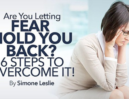 Are you letting FEAR hold you back?